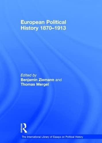 European Political History 1870-1913 (New edition): Benjamin Ziemann, Thomas Mergel, Jeremy Black
