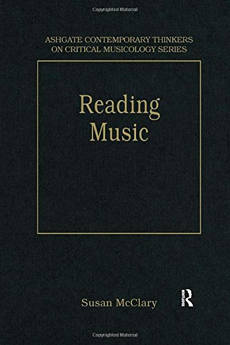 9780754626725: Reading Music: Selected Essays (Ashgate Contemporary Thinkers on Critical Musicology Series)