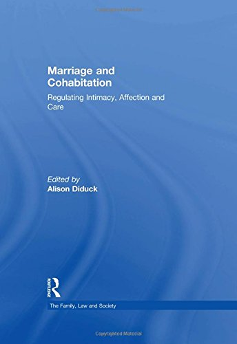 Marriage and Cohabitation: Regulating Intimacy, Affection and Care (The Family, Law and Society): ...