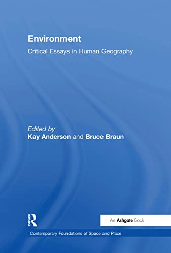 Environment (Contemporary Foundations of Space and Place): Bruce Braun, Kay Anderson