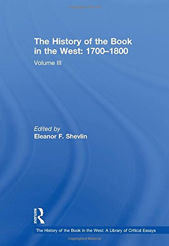 9780754627685: The History of the Book in the West: 1700–1800: Volume III (The History of the Book in the West: A Library of Critical Essays)