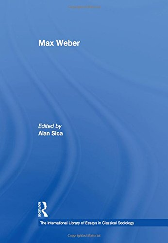9780754627708: Max Weber (The International Library of Essays in Classical Sociology)