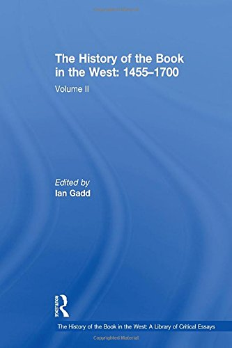 9780754627715: 2: The History of the Book in the West: 1455–1700: Volume II (The History of the Book in the West: A Library of Critical Essays)