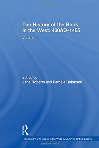 9780754627739: The History of the Book in the West: 400 AD - 1455 v. 1 (History of the Book in the West: A Library of Critical Essays)
