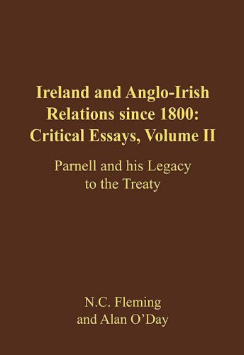 Ireland and Anglo-Irish Relations Since 1800: Critical Essays: Parnell and His Legacy to the Treaty...