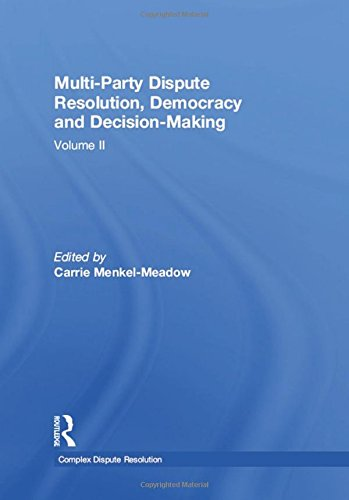 9780754627999: Multi-party Dispute Resolution, Democracy and Decision-making: v.II (Complex Dispute Resolution)