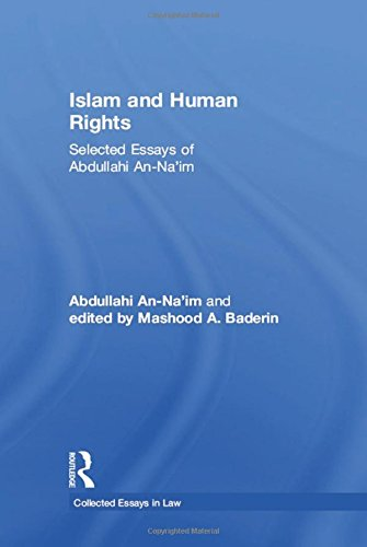 Islam and Human Rights: Selected Essays of: Abdullahi An-Na'im; edited