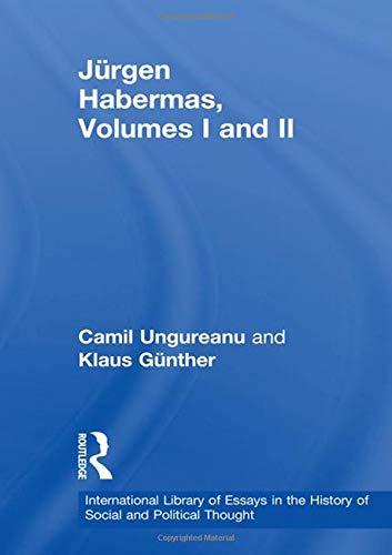 Jeurgen Habermas: Volumes I and II (Hardback): Camil Ungureanu, Klaus Gunther