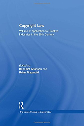 Copyright Law: Application to Creative Industries in the 20th Century Volume 2 (Hardback): Benedict...
