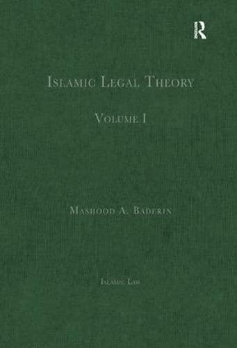 Islamic Legal Theory: Volume I (Hardback)