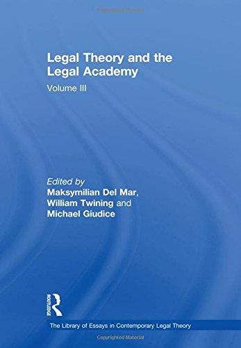 Legal Theory and the Legal Academy (The Library of Essays in Contemporary Legal Theory) (0754628884) by Maksymilian Del Mar; William Twining; Michael Giudice