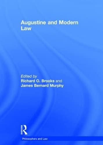 Augustine and Modern Law (Hardback): James Bernard Murphy