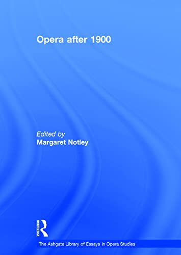 9780754628989: Opera after 1900 (The Ashgate Library of Essays in Opera Studies)