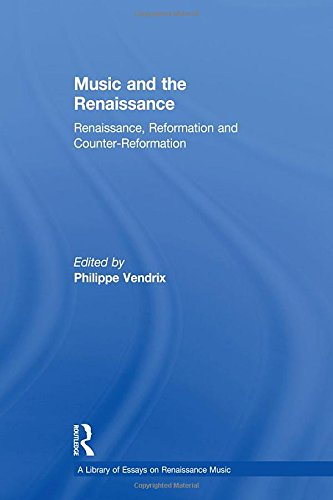 Music and the Renaissance: Renaissance, Reformation and Counter-Reformation (Hardback)