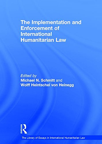 9780754629382: The Implementation and Enforcement of International Humanitarian Law (The Library of Essays in International Humanitarian Law)