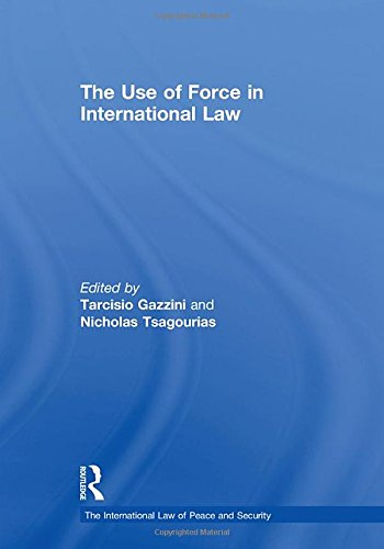 9780754629481: The Use of Force in International Law (The International Law of Peace and Security)