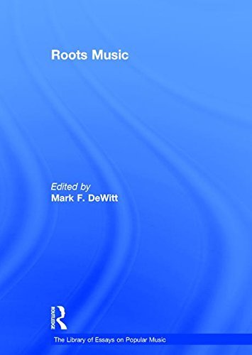 9780754629627: Roots Music (The Library of Essays on Popular Music)