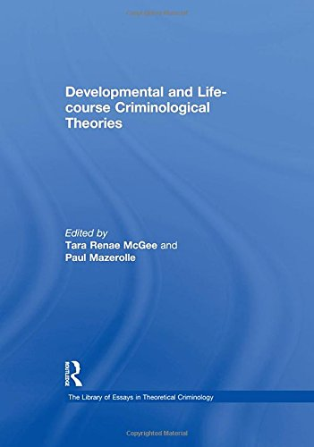 9780754629641: Developmental and Life-Course Criminological Theories (The Library of Essays in Theoretical Criminology)
