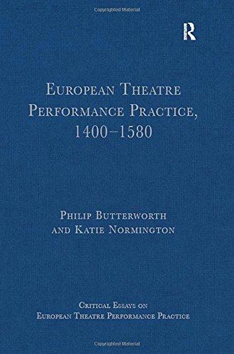 9780754629818: European Theatre Performance Practice, 1400-1580 (Critical Essays on European Theatre Performance Practice)