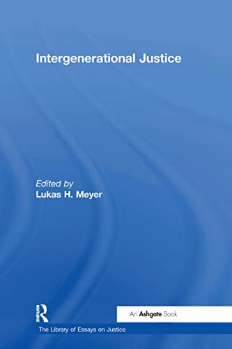 Intergenerational Justice: Meyer, Lukas H. (Editor)