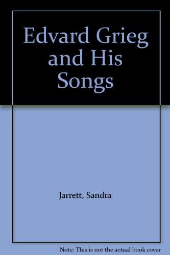 Edvard Grieg and His Songs: Jarrett, Sandra