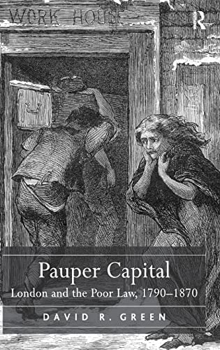 9780754630081: Pauper Capital: London and the Poor Law, 1790–1870