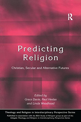 Predicting Religion: Christian, Secular and Alternative Futures (Religion & Theology in ...