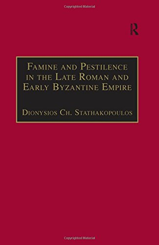 9780754630210: Famine and Pestilence in the Late Roman and Early Byzantine Empire: A Systematic Survey of Subsistence Crises and Epidemics (Birmingham Byzantine and Ottoman Studies)