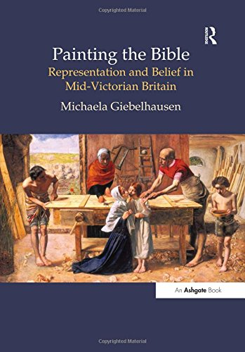 9780754630746: Painting the Bible: Representation And Belief in Mid-victorian Britain