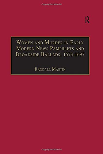 9780754631156: Women and Murder in Early Modern News Pamphlets and Broadside Ballads, 1573-1697: Essential Works for the Study of Early Modern Women, Series III, ... of Early Modern Women Series III, Part One)