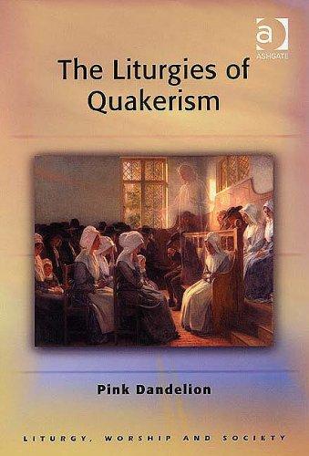 9780754631286: The Liturgies of Quakerism (Liturgy, Worship and Society Series)