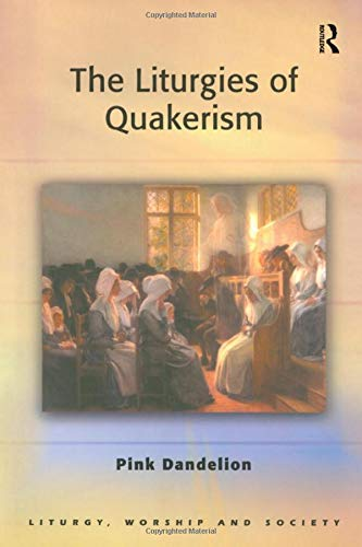9780754631293: The Liturgies of Quakerism (Liturgy, Worship and Society Series)