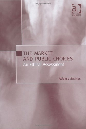 The Market and Public Choices: An Ethical: Salinas, Alfonso