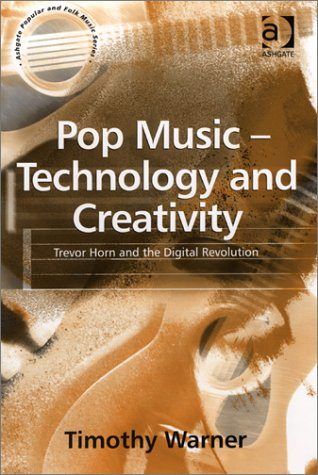 9780754631316: Pop Music - Technology and Creativity: Trevor Horn and the Digital Revolution