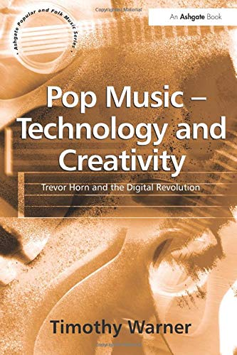 9780754631323: Pop Music - Technology and Creativity: Trevor Horn and the Digital Revolution