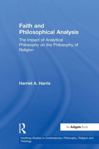 9780754631446: Faith and Philosophical Analysis (Heythrop Studies in Contemporary Philosophy, Religion and Theology)