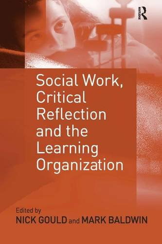 9780754631651: Social Work, Critical Reflection and the Learning Organization