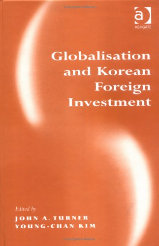 9780754631668: Globalization and Korean Foreign Investment (Explorations in Asia Pacific Business Economics)