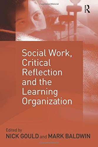 9780754631675: Social Work, Critical Reflection and the Learning Organization