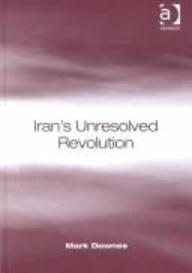 Iran's Unresolved Revolution: Downes, Mark