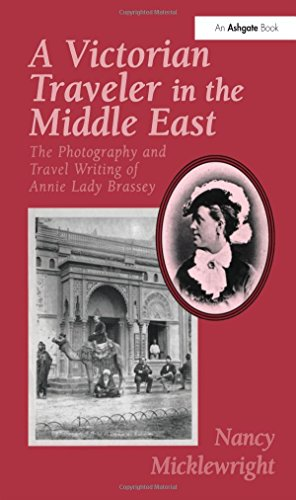 9780754632023: A Victorian Traveler in the Middle East: The Photography and Travel Writing of Annie Lady Brassey
