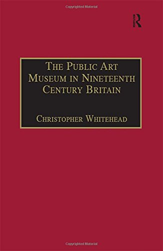 The Public Art Museum in Nineteenth Century Britain: The Development of the National Gallery (...
