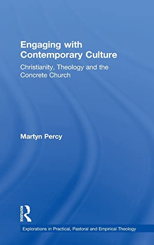 9780754632597: Engaging with Contemporary Culture: Christianity, Theology and the Concrete Church (Explorations in Practical, Pastoral and Empirical Theology)