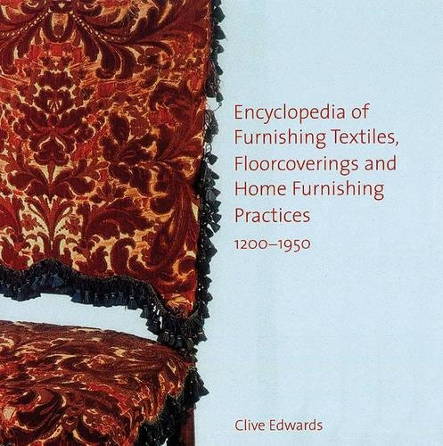 9780754632658: Encyclopedia of furnishing textiles, floorcoverings and home furnishing practices, 1200-1950