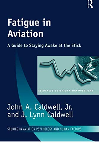 9780754633006: Fatigue in Aviation: A Guide to Staying Awake at the Stick (Ashgate Studies in Aviation Psychology & Human Factors)