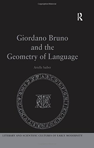 9780754633211: Giordano Bruno and the Geometry of Language (Literary and Scientific Cultures of Early Modernity)