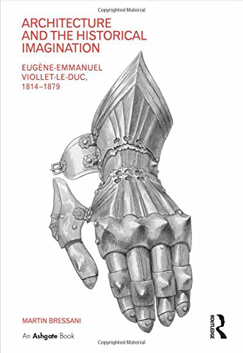 9780754633402: Architecture and the Historical Imagination: Eugène-Emmanuel Viollet-le-Duc, 1814–1879 (Reinterpreting 19th Century Architecture)