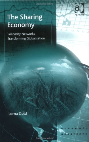 9780754633457: The Sharing Economy: Solidarity Networks Transforming Globalisation (Economic Geography)
