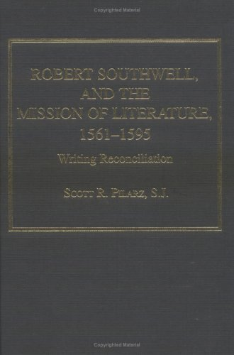 9780754633808: Robert Southwell and the Mission of Literature, 1561-1595: Writing Reconciliation