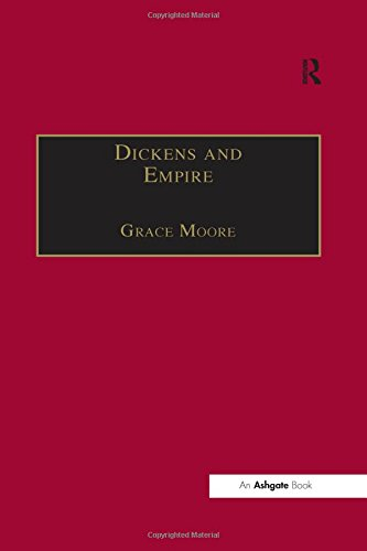 9780754634126: Dickens And Empire: Discourses Of Class, Race And Coloniamlism In The Works Of Charles Dickens